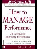 How to Manage Performance: 24 Lessons for Improving Performance