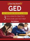 GED Study Question Book 2020 and 2021 All Subjects: Three Full-Length Practice Tests for GED Test Prep [3rd Edition]