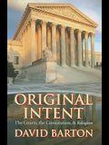 Original Intent: Courts, the Constitution, & Religion