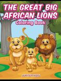 The Great Big African Lions Coloring Book