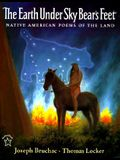 The Earth under Sky Bear's Feet: Native American Poems of the Land