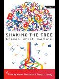 Shaking the Tree: brazen. short. memoir.