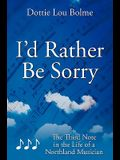 I'd Rather Be Sorry: The Third Note in the Life of a Northland Musician