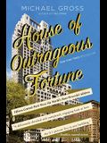 House of Outrageous Fortune: Fifteen Central Park West, the World's Most Powerful Address