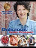 Delicious Under Pressure: Over 100 Pressure Cooker Recipes (The Blue Jean Chef)