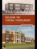 Building the Federal Schoolhouse: Localism and the American Education State