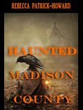 Haunted Madison County: Hauntings, Mysteries, and Urban Legends