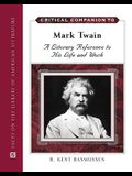 Critical Companion to Mark Twain, 2-Volume Set: A Literary Reference to His Life and Work