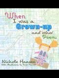 When I was a Grown-up: and Other Poems