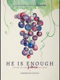 He Is Enough: Living in the Fullness of Jesus (a Study in Colossians)