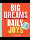 Big Dreams, Daily Joys: Set Goals. Get Things Done. Make Time for What Matters. (Creative Productivity and Goal Setting Book, Motivational Per
