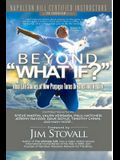 Beyond What If?: Real Life Stories of How Purpose Turns Dreams Into Reality