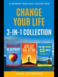 Change Your Life 3-in-1 Collection: Bucket List Blueprint, Super Sexy Goal Setting, Find Your Purpose in 15 Minutes