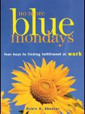 No More Blue Mondays: Four Keys to Finding Fulfillment at Work
