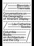 Biennials/Triennials: Conversations on the Geography of Itinerant Display
