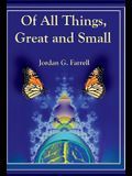Of All Things, Great and Small