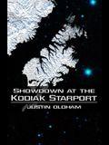 Showdown at the Kodiak Starport