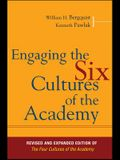 Engaging the Six Cultures of the Academy: Revised and Expanded Edition of the Four Cultures of the Academy