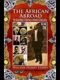 The African Abroad: The Black Man's Evolution in Western Civilization (Volume One)