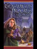 The Glasswrights' Progress: The Glasswright's Progress, Book Two