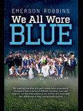 We All Wore Blue