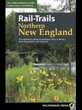 Rail-Trails Northern New England: The Definitive Guide to Multiuse Trails in Maine, New Hampshire, and Vermont