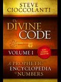 The Divine Code-A Prophetic Encyclopedia of Numbers, Volume I: 1 to 25