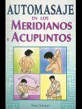 Automasaje en los Meridianos y Acupuntos = Self-Massage Along Meridians and Acupoints