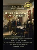 Founding Documents of the United States of America: The Constitution, the Declaration of Independence, the Bill of Rights, all Amendments to the Const