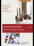 How to Start a Home-Based Interior Design Business, Sixth Edition