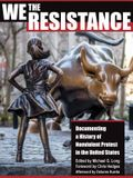 We the Resistance: Documenting a History of Nonviolent Protest in the United States