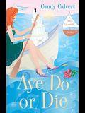 Aye Do or Die