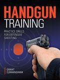 Handgun Training: Practice Drills for Defensive Shooting