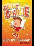 Cheeky Charlie: Bugs and Bananas