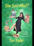 She Said What?: (A Life on the Air)