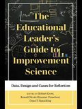 The Educational Leader's Guide to Improvement Science: Data, Design and Cases for Reflection