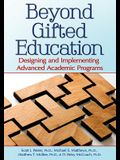 Beyond Gifted Education: Designing and Implementing Advanced Academic Programs