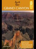 Just Go Grand Canyon: A Complete Guide to the Grand Canyon National Park and Surrounding Areas