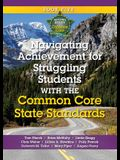 Navigating Achievement for Struggling Students with the Common Core State Standards