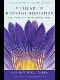 Heart of Buddhist Meditation: The Buddha's Way of Mindfulness