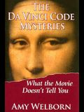 The Da Vinci Code Mysteries: What the Movie Doesn't Tell You