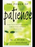 The Power of Patience: How This Old-Fashioned Virtue Can Improve Your Life (Meditations on Patience, Patience Book, Gift for Men and Women)