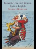Romantic-Era Irish Women Poets in English