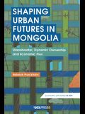 Shaping Urban Futures in Mongolia