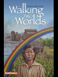 Walking Two Worlds