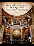 Classics and Contemporary Readings in the Philosophy of Education