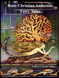 The Fairy Tales of Hans Christian Andersen (Illustrated by Edna F. Hart)