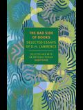 The Bad Side of Books: Selected Essays of D.H. Lawrence