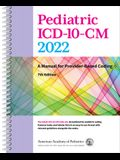 Pediatric ICD-10-CM 2022: A Manual for Provider-Based Coding