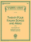 24 Italian Songs & Arias of the 17th & 18th Centuries: Medium High Voice - Book with Online Audio